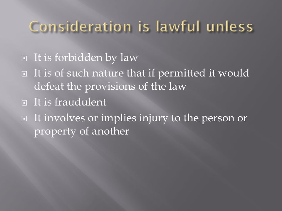  It is forbidden by law  It is of such nature that if permitted it would defeat the provisions of the law  It is fraudulent  It involves or implies injury to the person or property of another