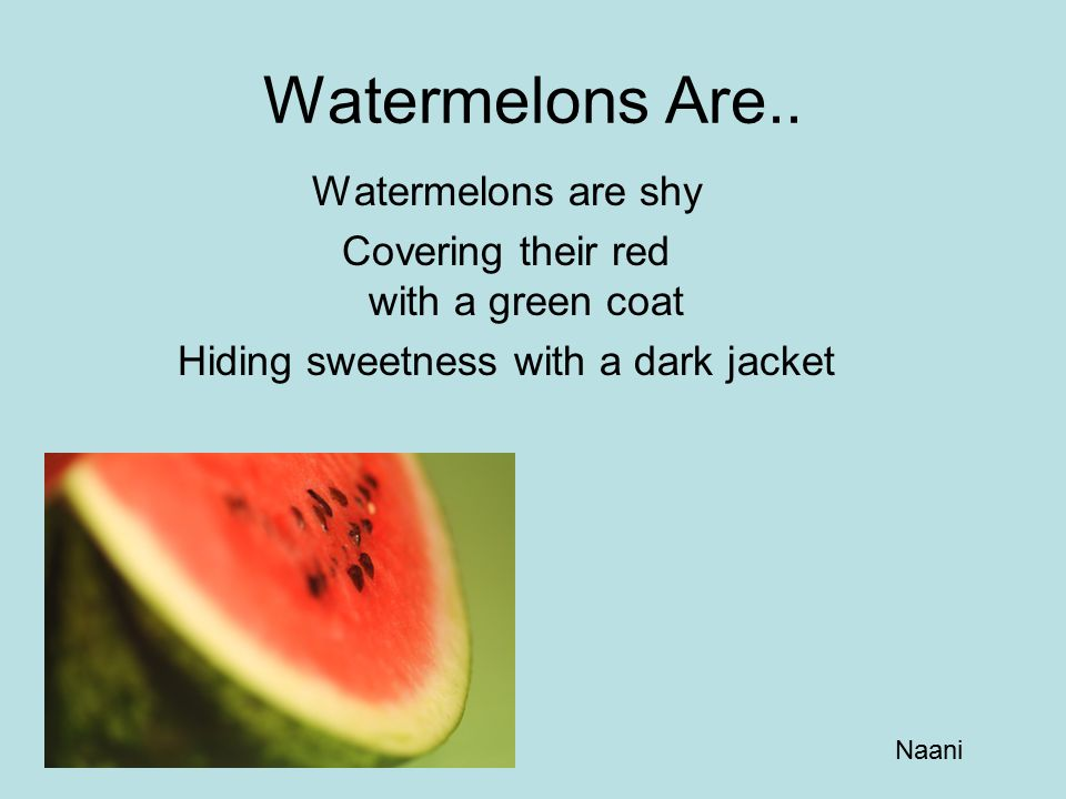 Watermelons Are..