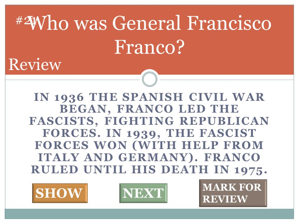 IN 1936 THE SPANISH CIVIL WAR BEGAN, FRANCO LED THE FASCISTS, FIGHTING REPUBLICAN FORCES.