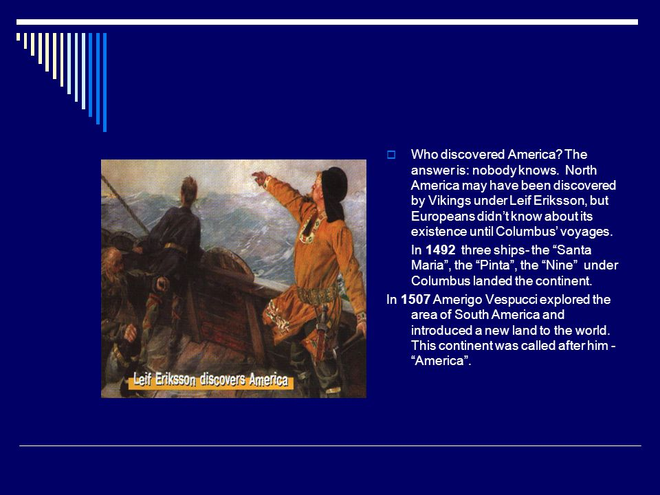 Some facts from the history of The USA:  In 1620 the first people from England arrived in America.