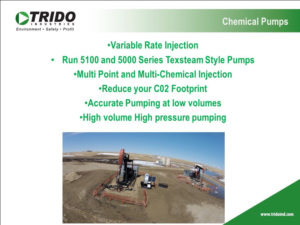 Chemical Pumps Variable Rate Injection Run 5100 and 5000 Series Texsteam Style Pumps Multi Point and Multi-Chemical Injection Reduce your C02 Footprin