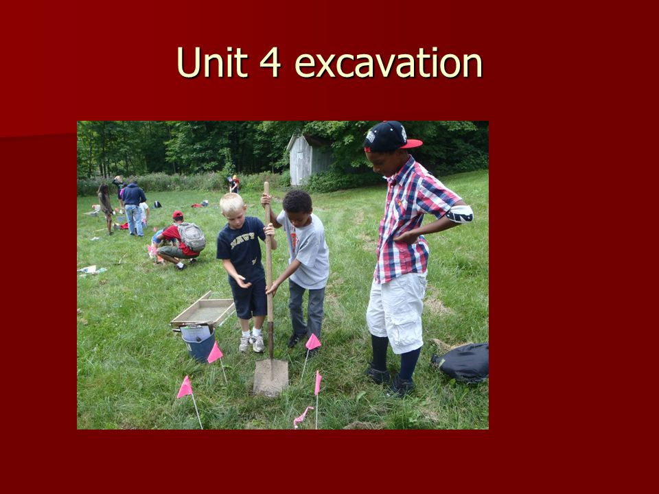 Unit 4 excavation