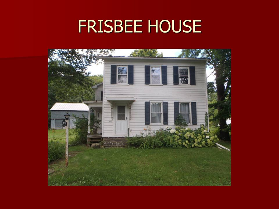 FRISBEE HOUSE