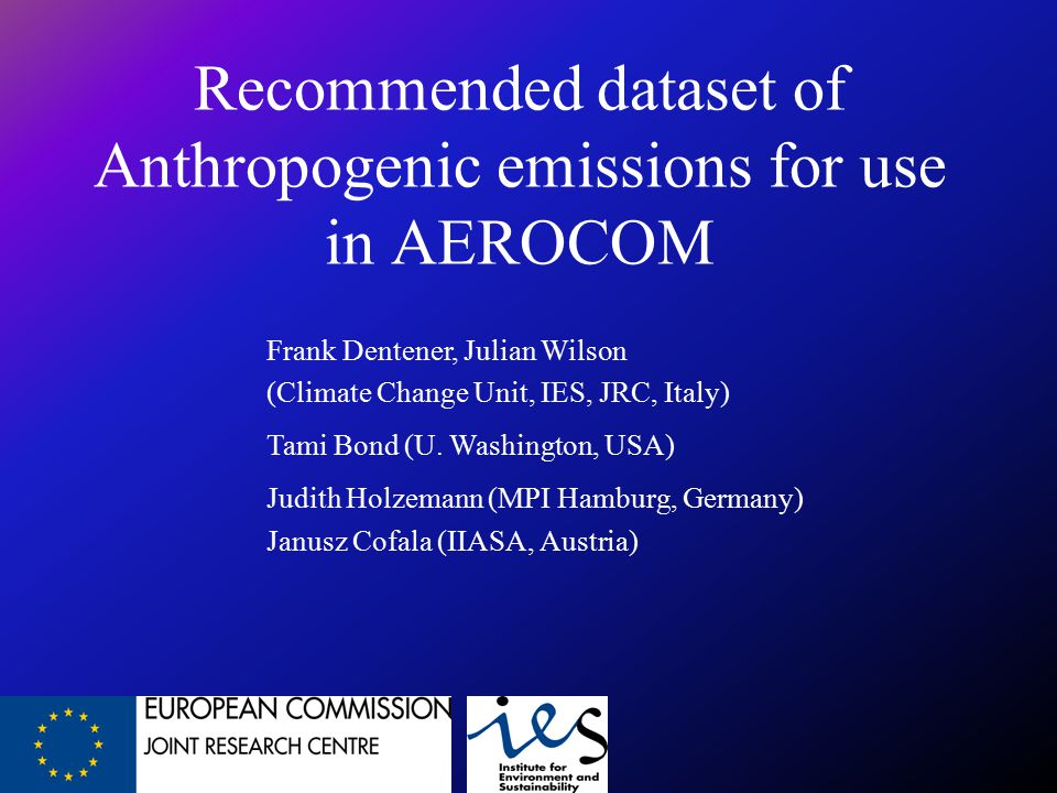 Goal: To provide a single recommended data set for the year 2000 of anthropogenic aerosol and precursor gas.