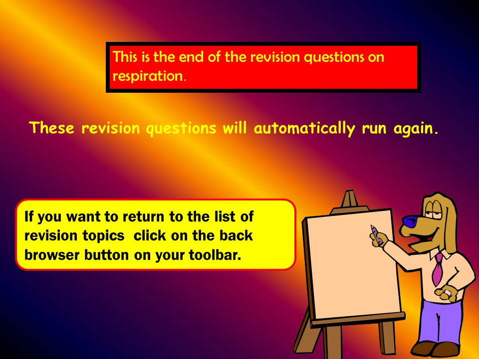 This is the end of the revision questions on respiration.