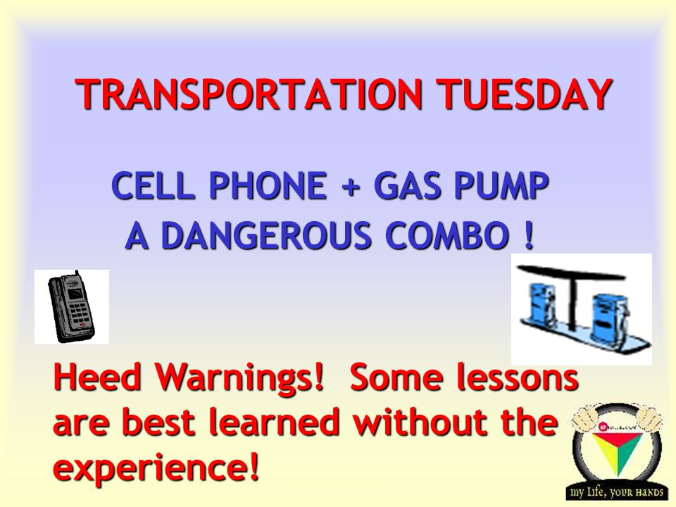 Transportation Tuesday TRANSPORTATION TUESDAY CELL PHONE + GAS PUMP A DANGEROUS COMBO .