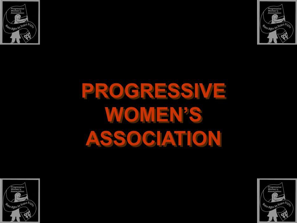 PROGRESSIVE WOMEN'S ASSOCIATION PROGRESSIVE WOMEN'S ASSOCIATION