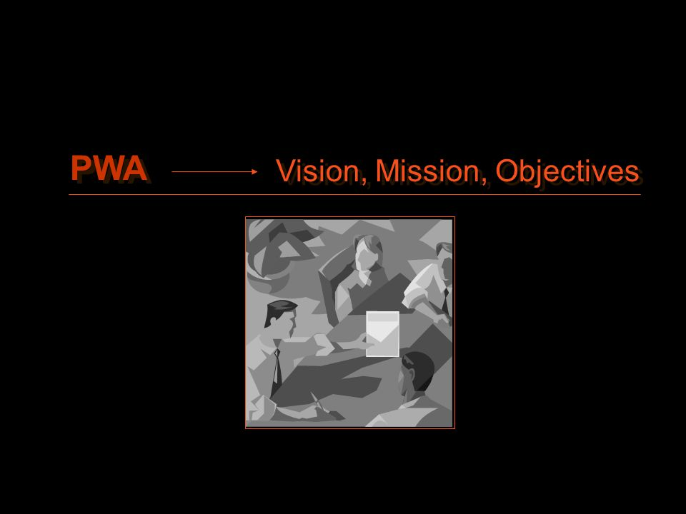 Vision, Mission, Objectives PWA