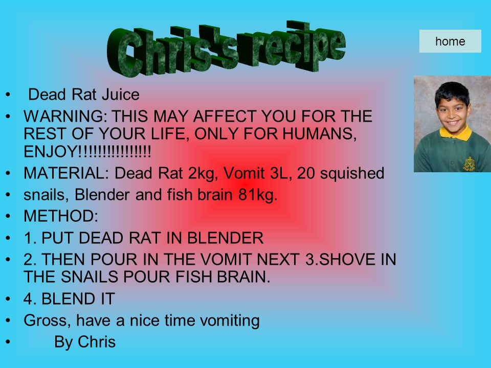 Dead Rat Juice WARNING: THIS MAY AFFECT YOU FOR THE REST OF YOUR LIFE, ONLY FOR HUMANS, ENJOY!!!!!!!!!!!!!!!.