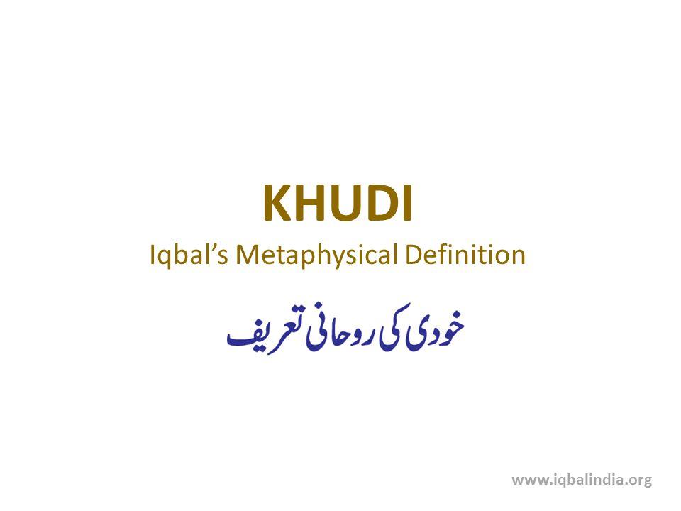 KHUDI Iqbal's Metaphysical Definition www.iqbalindia.org