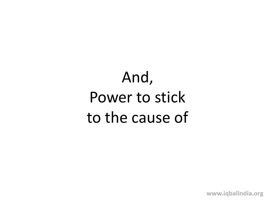 And, Power to stick to the cause of www.iqbalindia.org