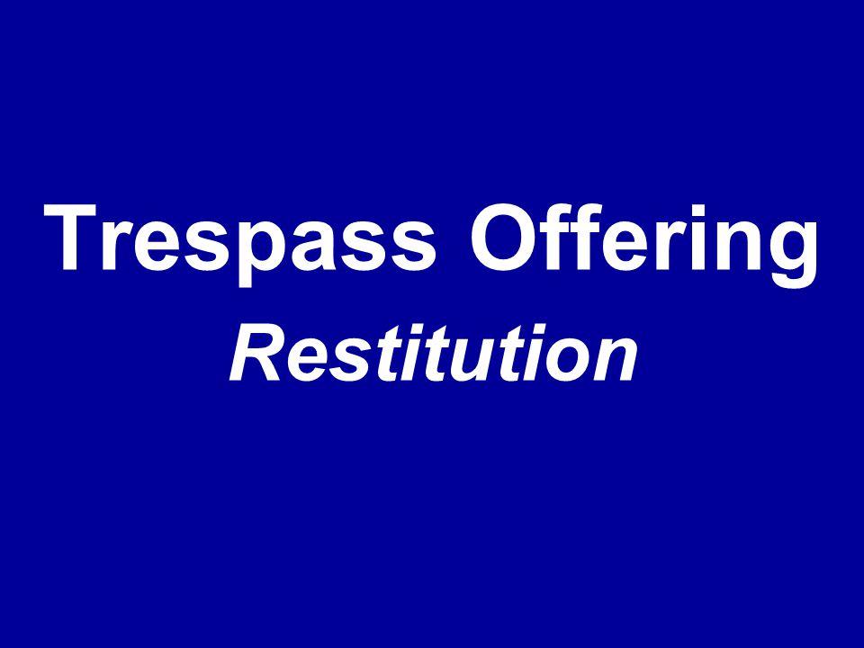 Trespass Offering Restitution