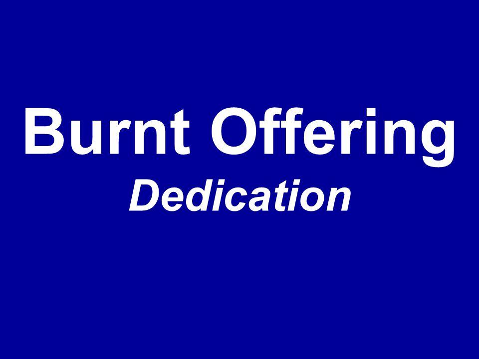 Burnt Offering Dedication