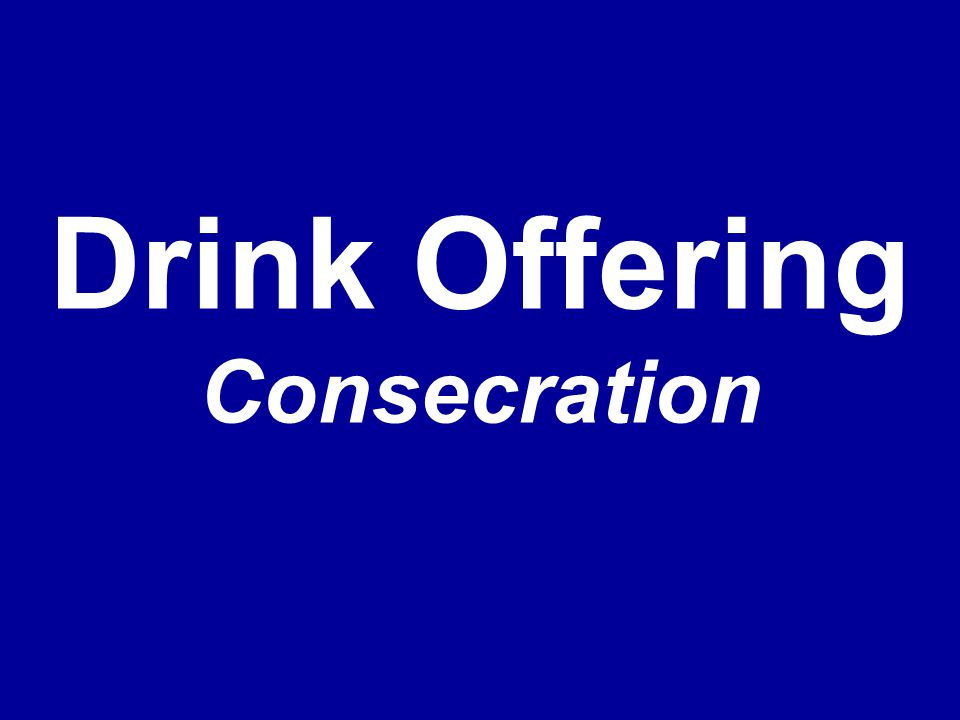 Drink Offering Consecration