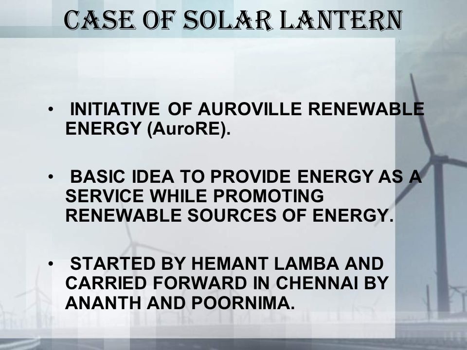 CASE OF SOLAR LANTERN INITIATIVE OF AUROVILLE RENEWABLE ENERGY (AuroRE).