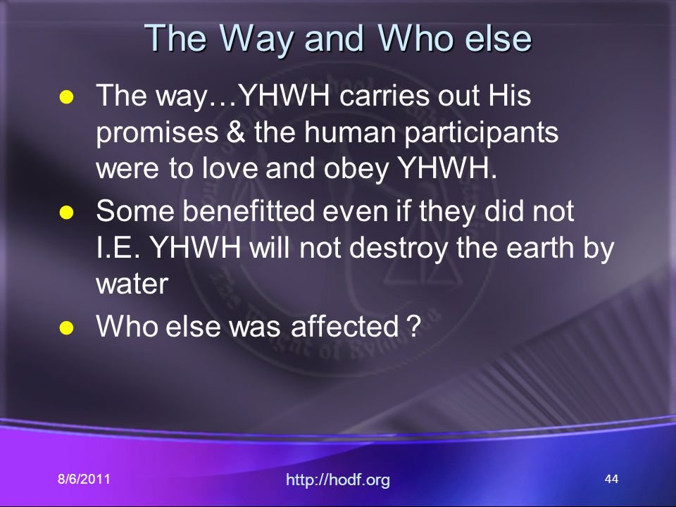 The Way and Who else The way…YHWH carries out His promises & the human participants were to love and obey YHWH.