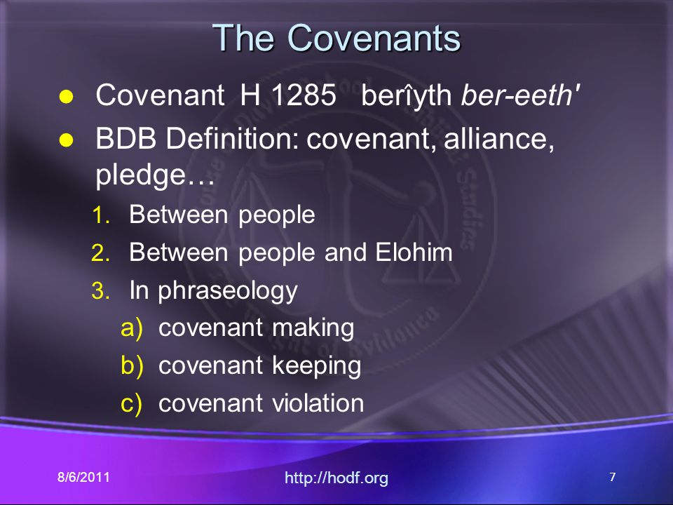 The Covenants Covenant H 1285 berı ̂ yth ber-eeth BDB Definition: covenant, alliance, pledge… 1.
