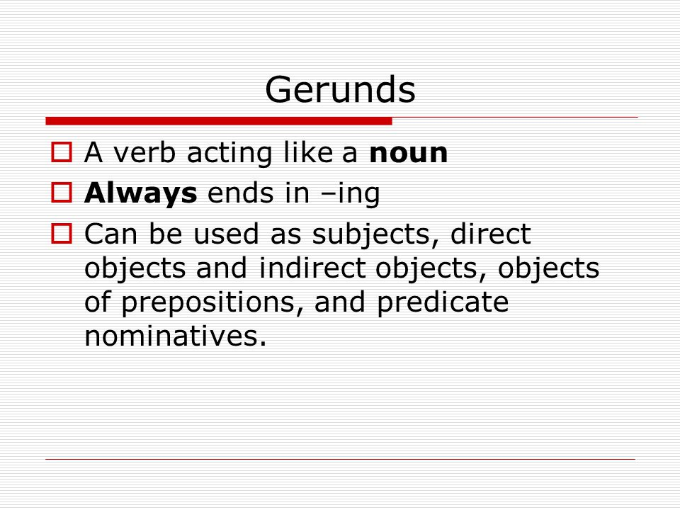 Gerunds continued  Examples Swimming is my favorite sport.