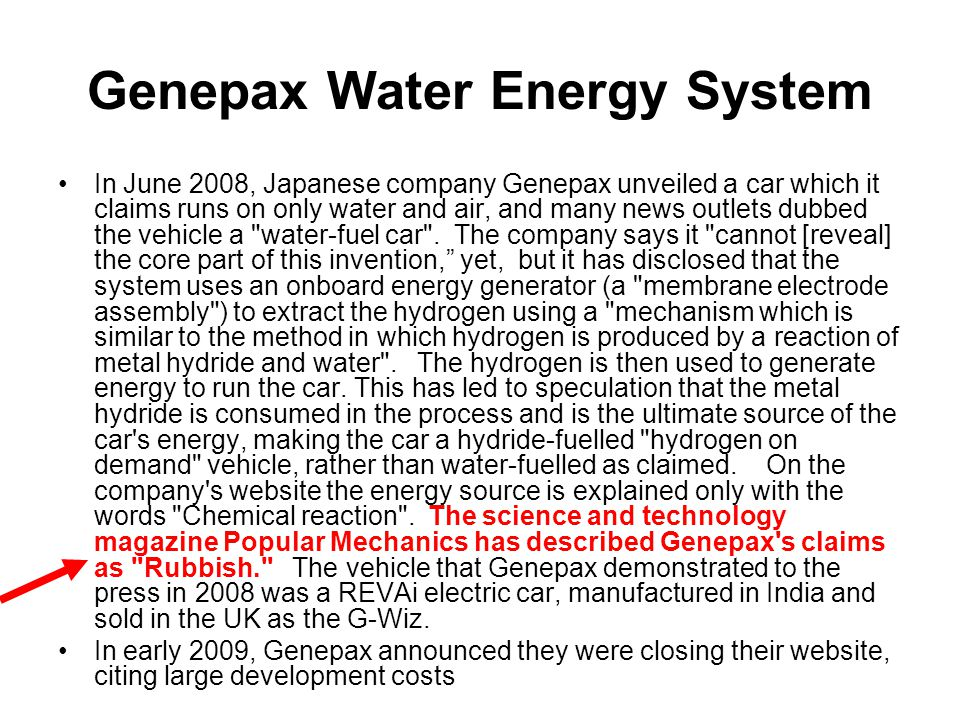 Genepax Water Energy System In June 2008, Japanese company Genepax unveiled a car which it claims runs on only water and air, and many news outlets dubbed the vehicle a water-fuel car .