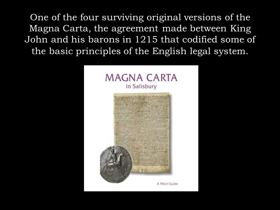 One of the four surviving original versions of the Magna Carta, the agreement made between King John and his barons in 1215 that codified some of the basic principles of the English legal system.