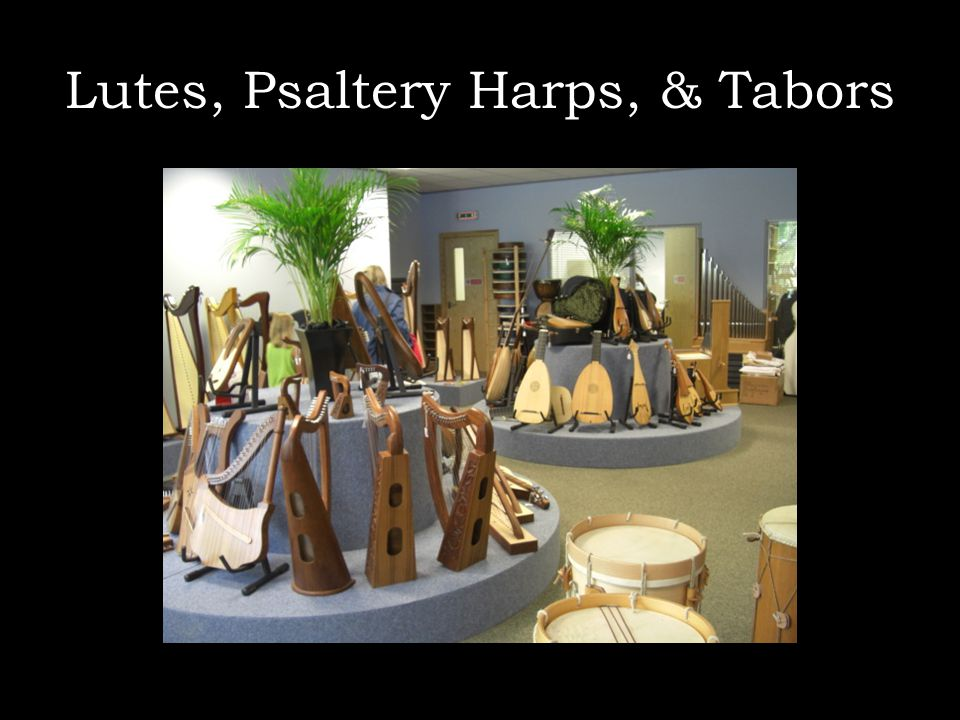 Lutes, Psaltery Harps, & Tabors