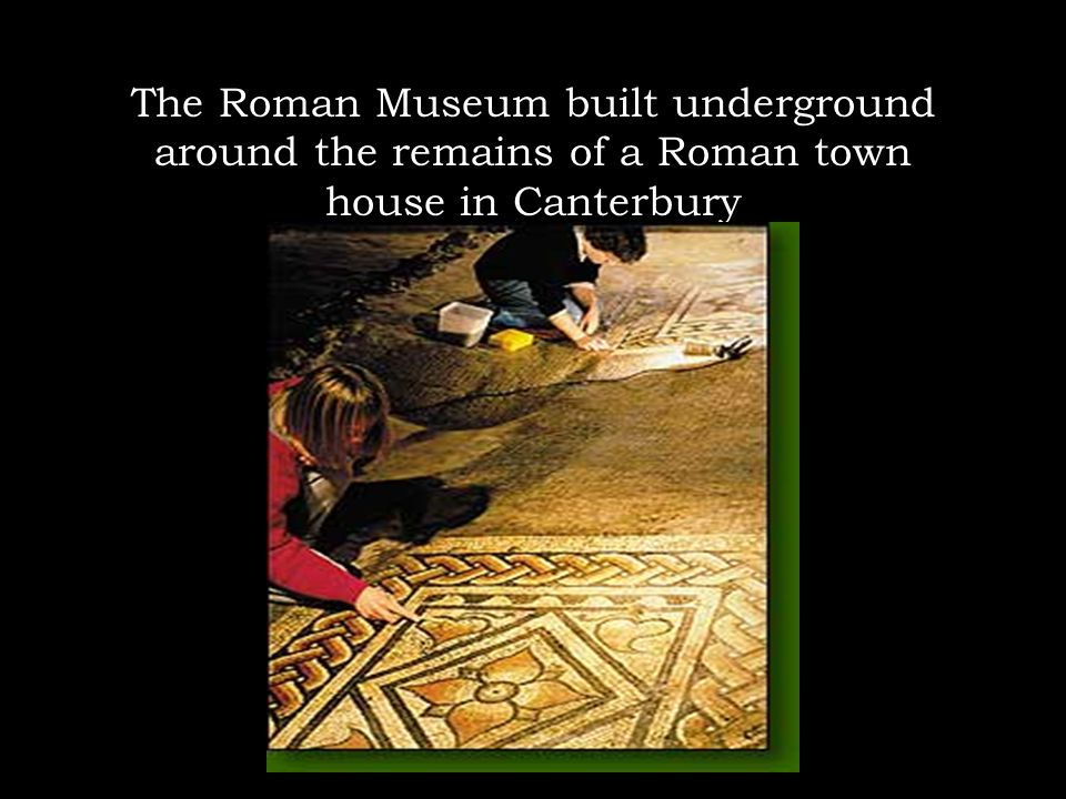 The Roman Museum built underground around the remains of a Roman town house in Canterbury