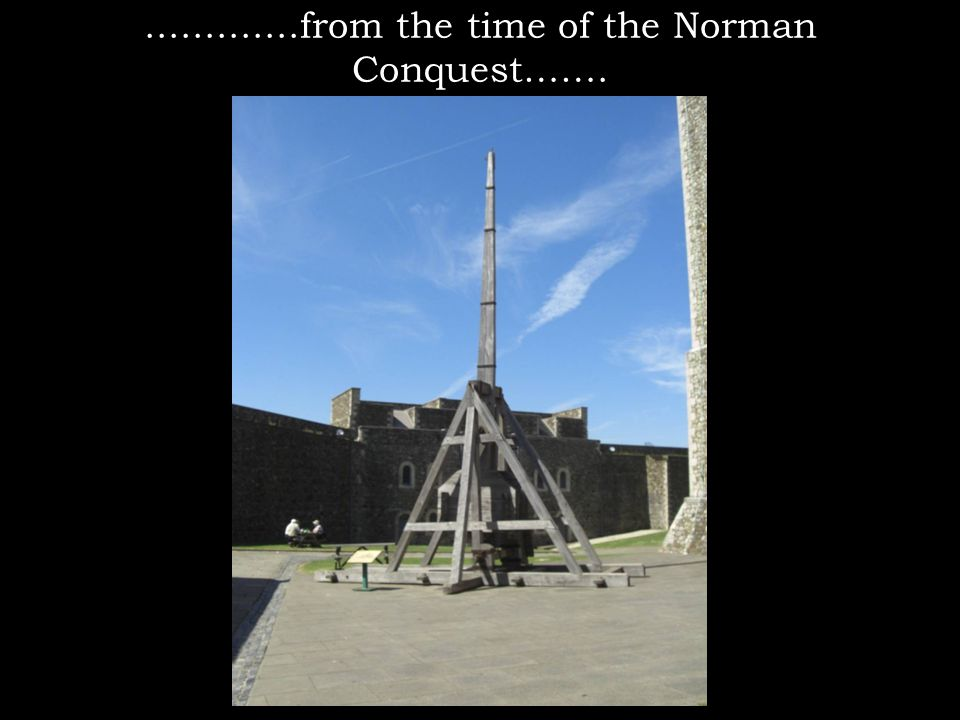 .............from the time of the Norman Conquest…….