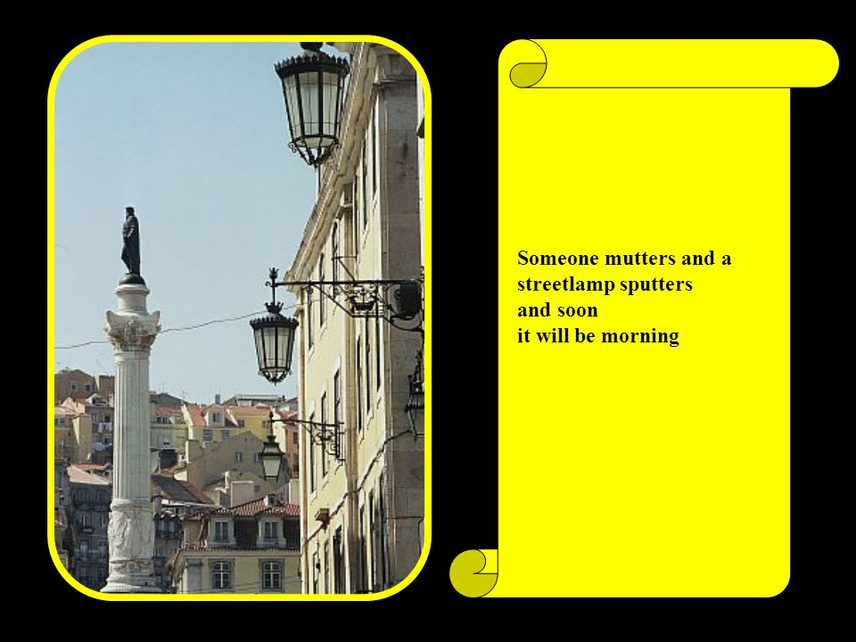Let the memory live again. Every street lamps seem to beat a fantalistic warning.