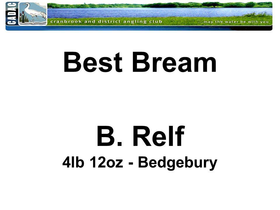 Best Bream B. Relf 4lb 12oz - Bedgebury