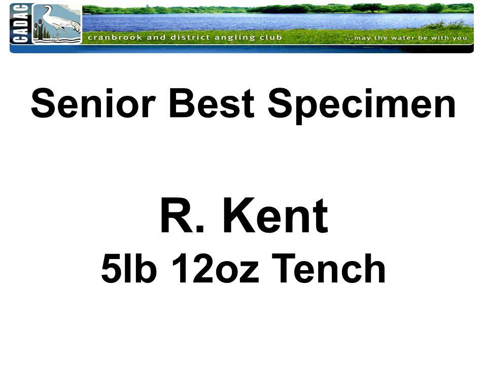 Senior Best Specimen R. Kent 5lb 12oz Tench