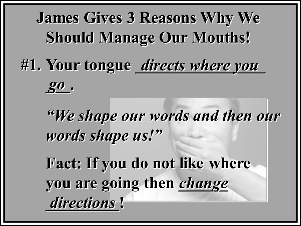 James Gives 3 Reasons Why We Should Manage Our Mouths.