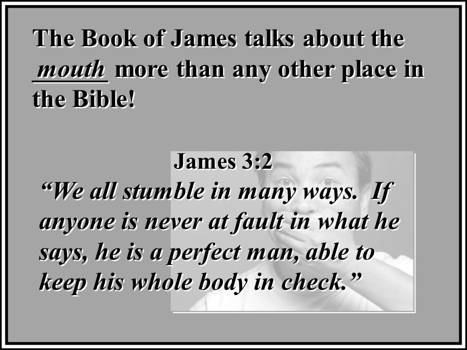 The Book of James talks about the ______ more than any other place in the Bible.