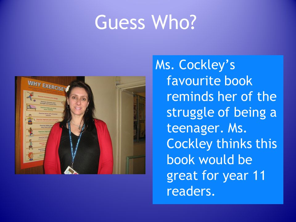 Guess Who.Ms. Riseley's favourite book is set in Germany in 1939.