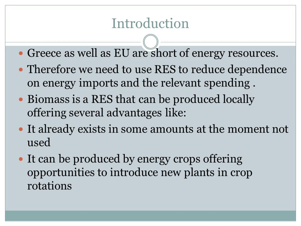 Introduction Greece as well as EU are short of energy resources.