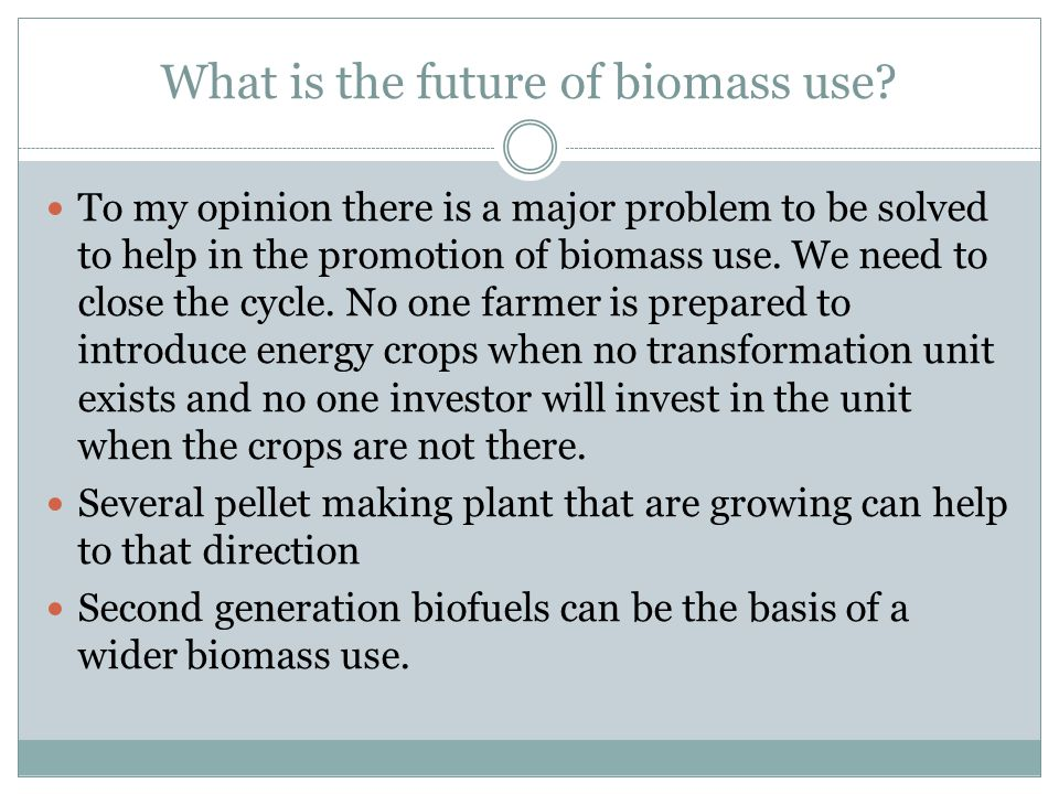 What is the future of biomass use.
