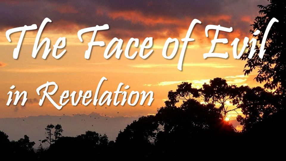 The Face of Evil in Revelation