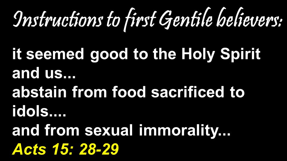Instructions to first Gentile believers: it seemed good to the Holy Spirit and us...