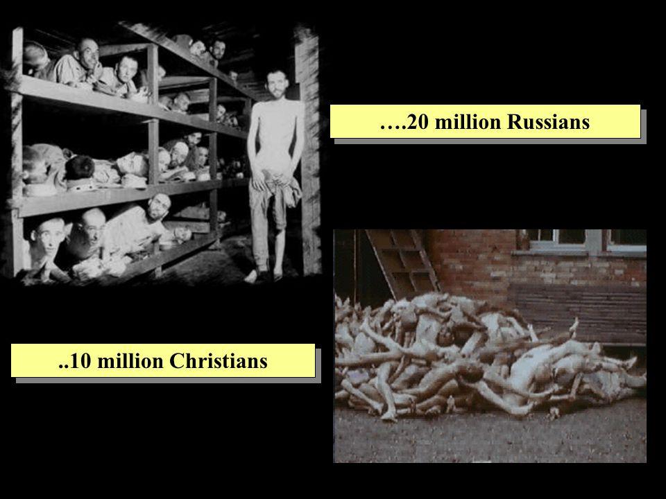 ..10 million Christians ….20 million Russians