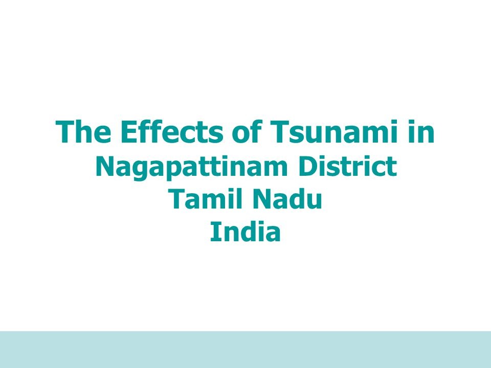 The Effects of Tsunami in Nagapattinam District Tamil Nadu India