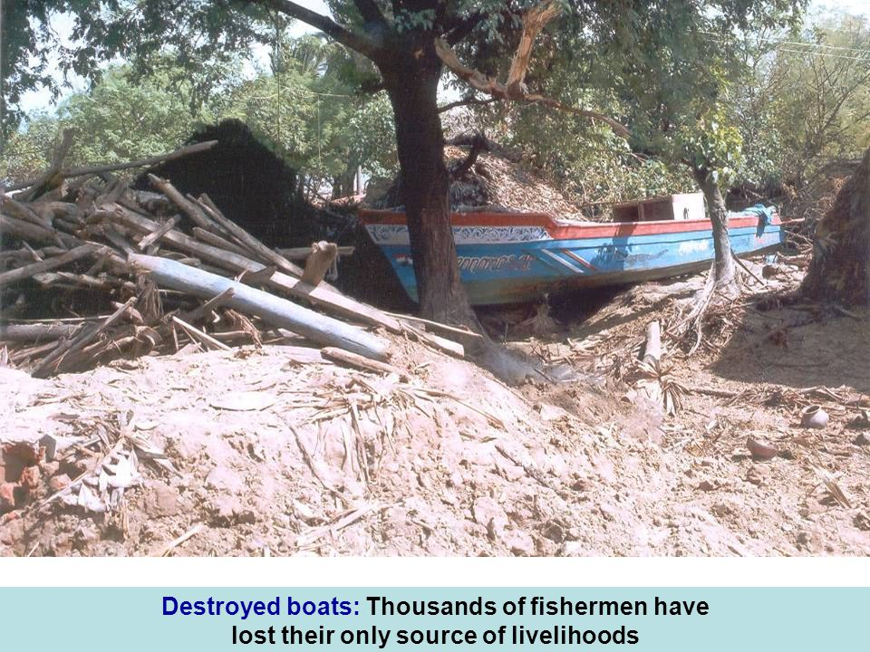 Destroyed boats: Thousands of fishermen have lost their only source of livelihoods