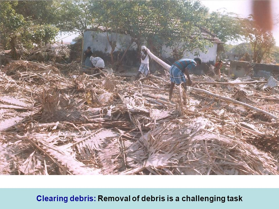 Clearing debris: Removal of debris is a challenging task