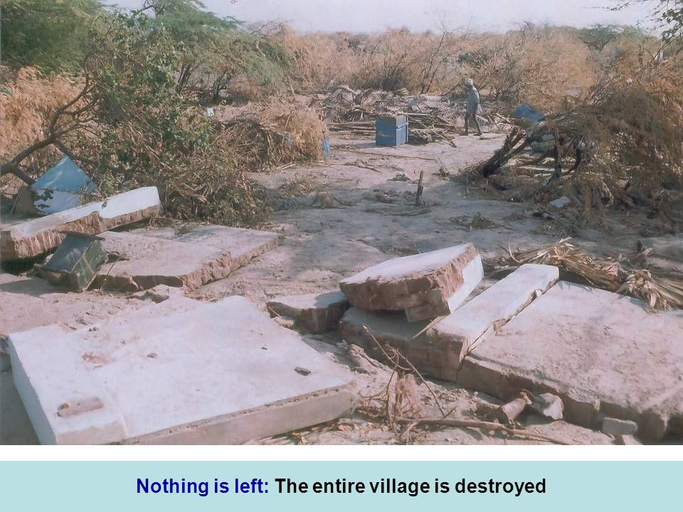 Nothing is left: The entire village is destroyed