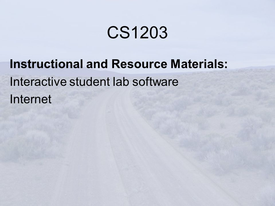 Instructional and Resource Materials: Interactive student lab software Internet CS1203