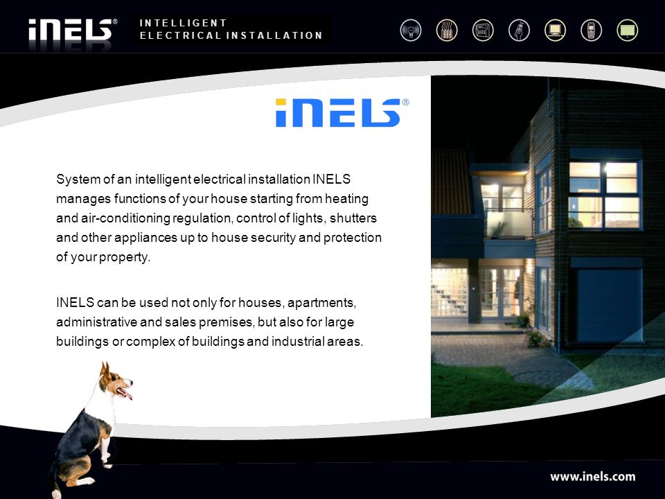 System of an intelligent electrical installation INELS manages functions of your house starting from heating and air-conditioning regulation, control of lights, shutters and other appliances up to house security and protection of your property.