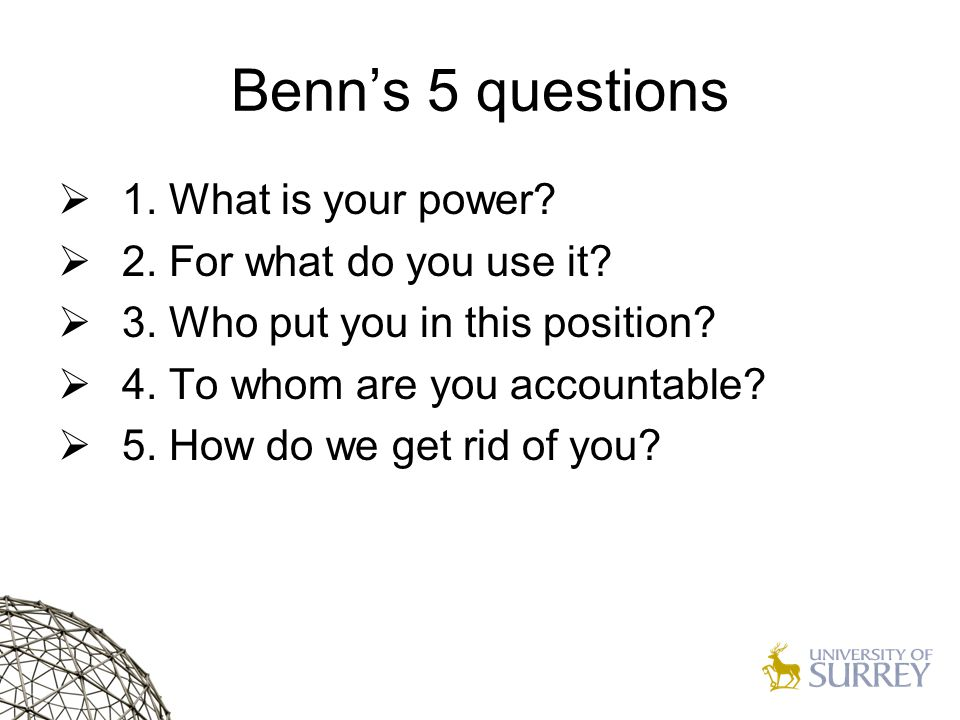 Benn's 5 questions  1. What is your power.  2.