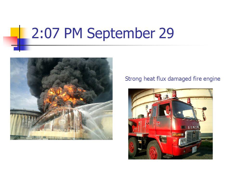 2:07 PM September 29 Strong heat flux damaged fire engine