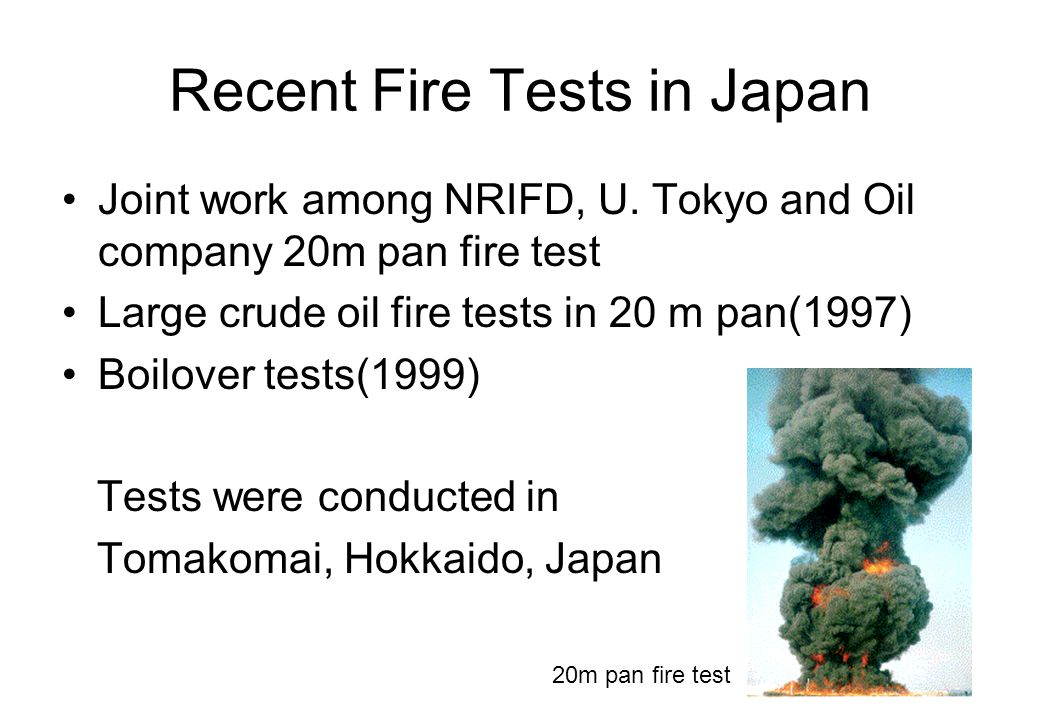 Recent Fire Tests in Japan Joint work among NRIFD, U.