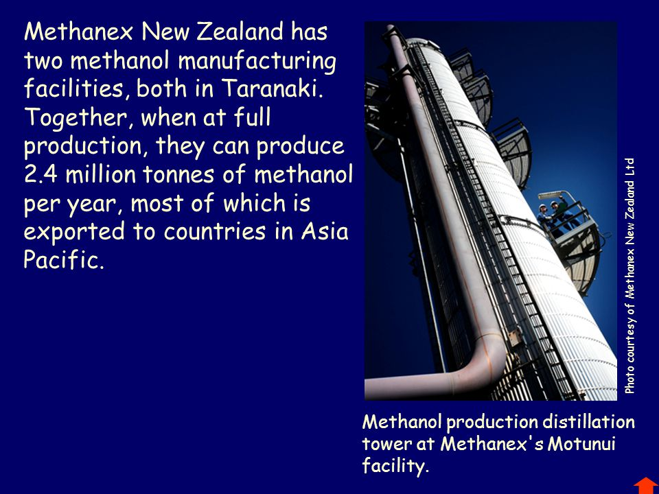 Methanex New Zealand has two methanol manufacturing facilities, both in Taranaki.