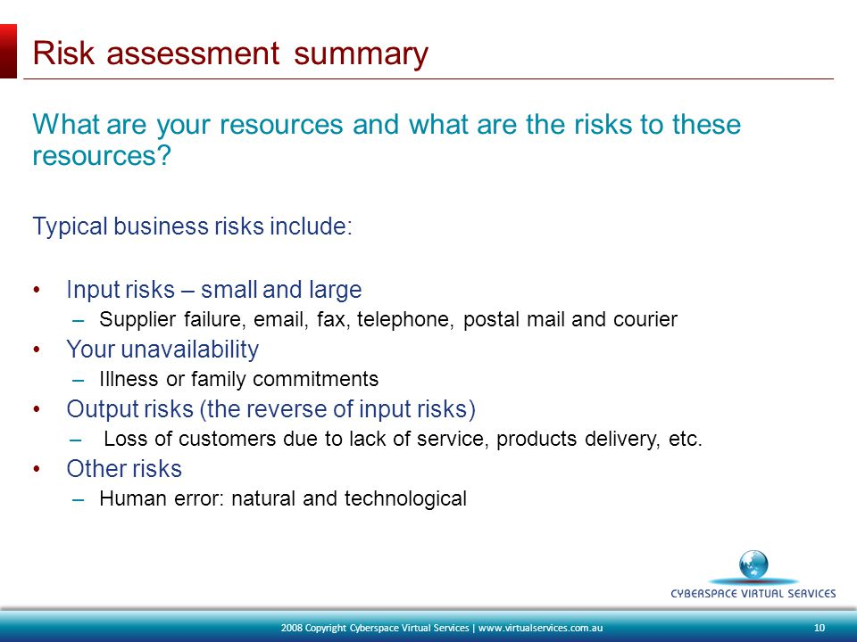 Risk assessment summary What are your resources and what are the risks to these resources.