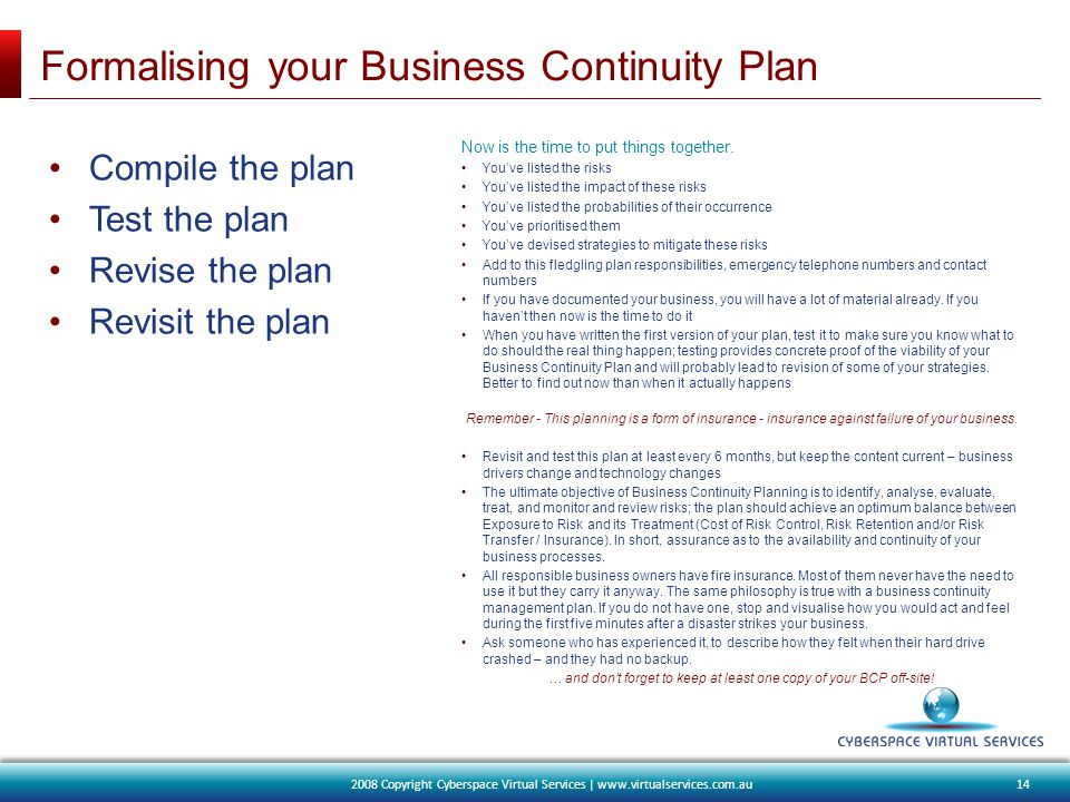 Formalising your Business Continuity Plan Now is the time to put things together.